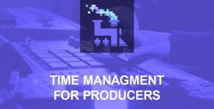 Time managment for producers