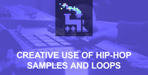 Creative use of hip-hop samples and loops in beat making